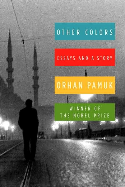 orhan pamuk other colors essays and a story Other colors: essays and a story (vintage international) [orhan pamuk] on amazoncom free shipping on qualifying offers in the three decades that nobel.